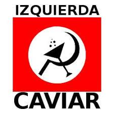 EDITORIAL: La farsa de la izquierda caviar